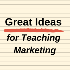 Great Ideas for Teaching Marketing - Ideas and resources for